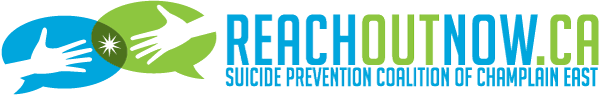 REACHOUTNOW.CA SUICIDE PREVENTION COALITION OF CHAMPLAIN EAST